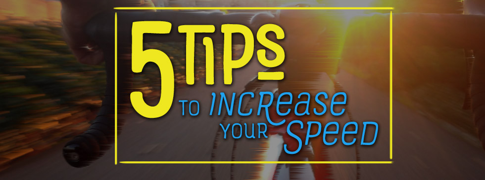 5 Tips for Increasing your cycling speed